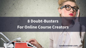8 doubt busters for online course creators