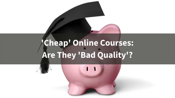 are cheap online courses bad quality-