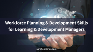 workforce planning and development for training managers