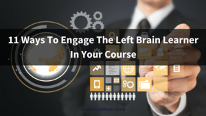 Engage The Left Brain Learner