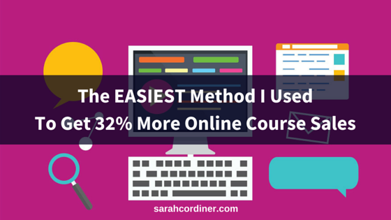 the easiest method i used to get 32% more course sales