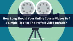 how long should your online course videos be