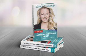Sarah Cordiner: The Theory and Principles of Creating Effective Training Courses - What to do before creating your course