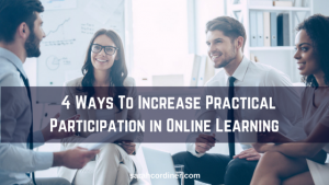 4 Ways To Increase Practical Participation in Online Learning - Sarah Cordiner