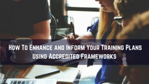 How To Enhance and Inform Your Training Plans Using Accredited Frameworks - Sarah Cordiner