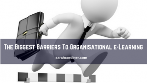 The Biggest Barriers To Organisational e-Learning - Sarah Cordiner