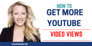 HOWTO GET MORE YOUTUBE VIDOE VIEWS - sarah cordiner