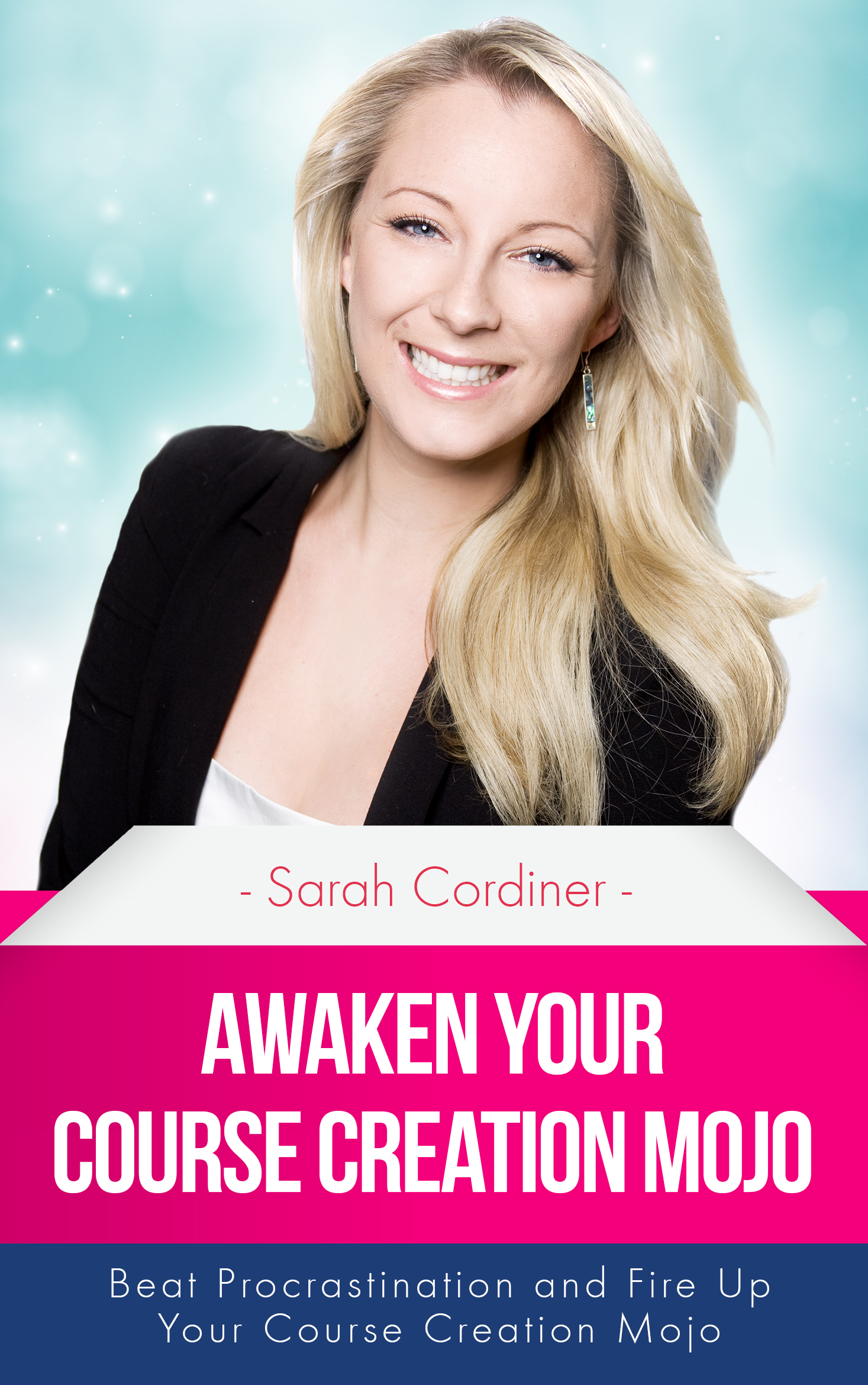 awaken your course creation mojo - beat procrastination and fire up your course creation motivation - book by sarah cordiner