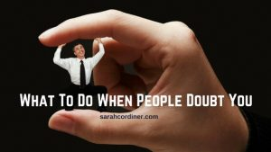 what to do when people doubt you sarah cordiner