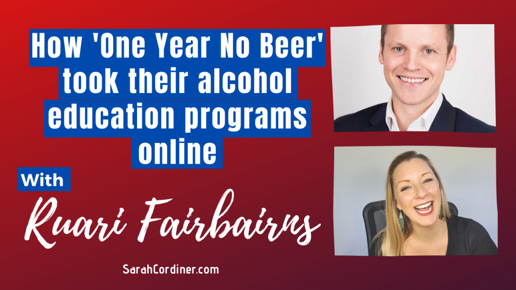 How 'One Year No Beer' took their alcohol education programs online - with Ruari Fairbairns