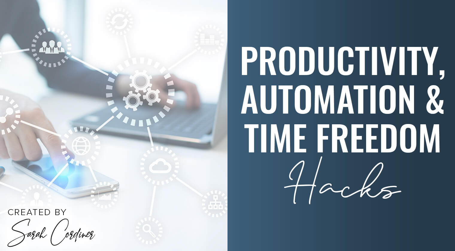 Productivity, Automation and Time Freedom Hacks