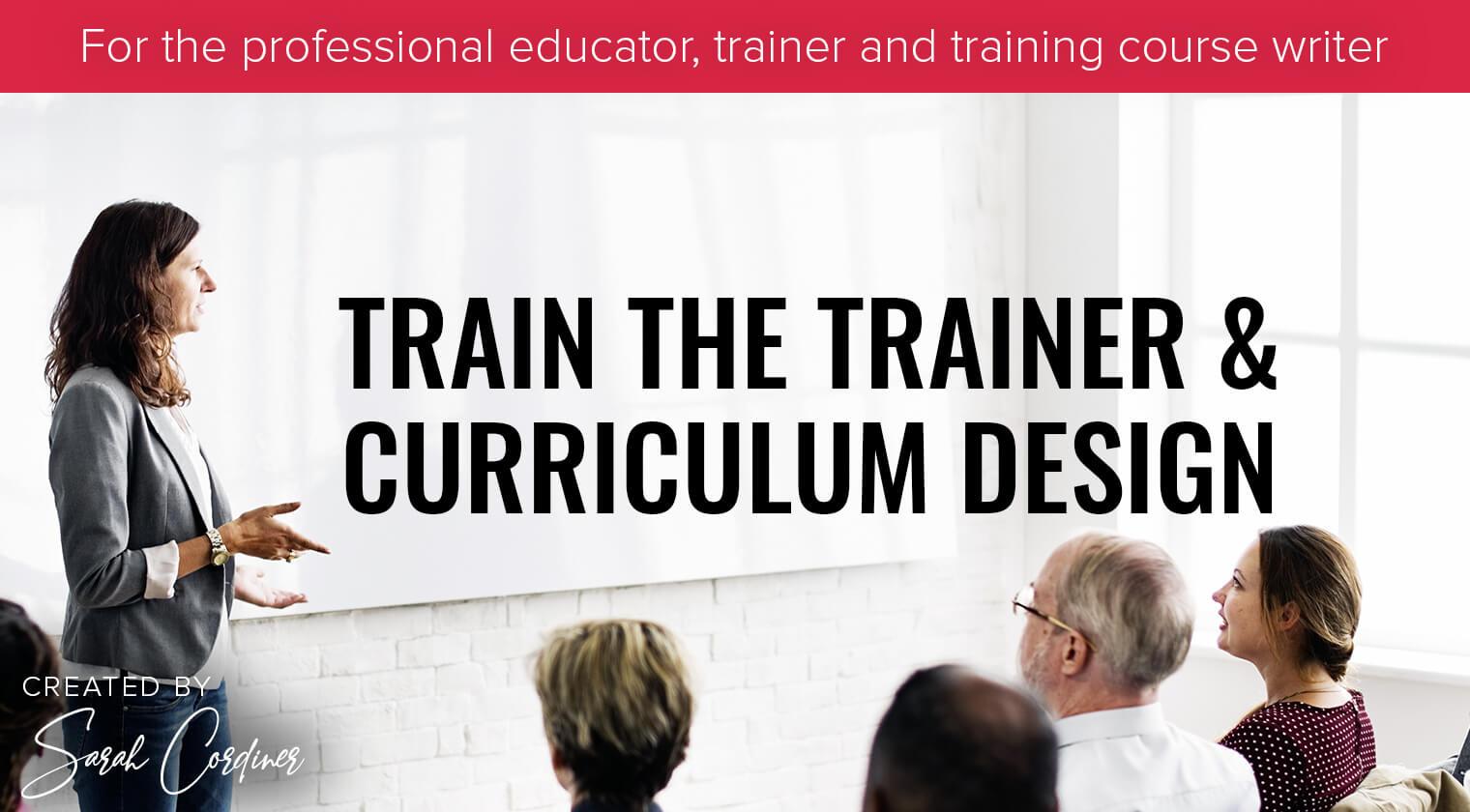 Train the Trainer & Curriculum Design