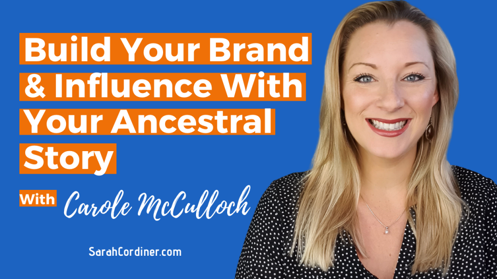 Build Your Brand & Influence With Your Ancestral Story - with Carole McCulloch
