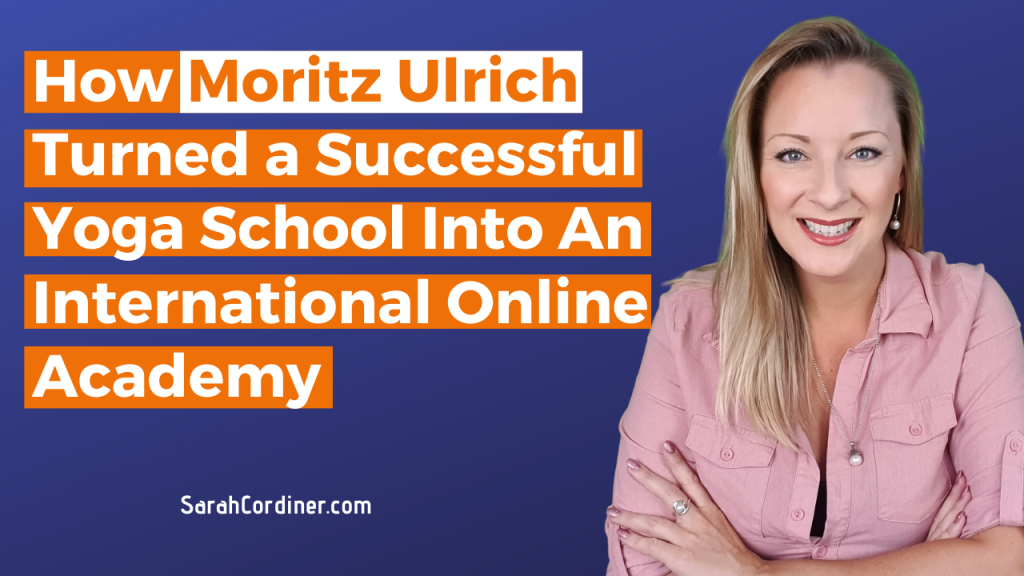 How Moritz Ulrich Turned a Successful Yoga School Into An International Online Academy