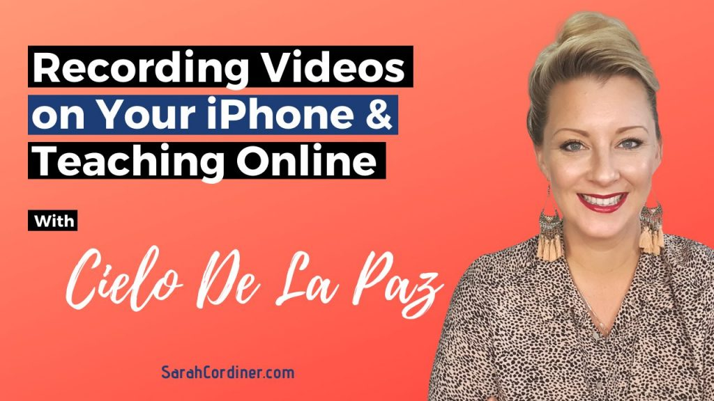 Recording Videos on Your iPhone & Teaching Online - with Cielo De La Paz