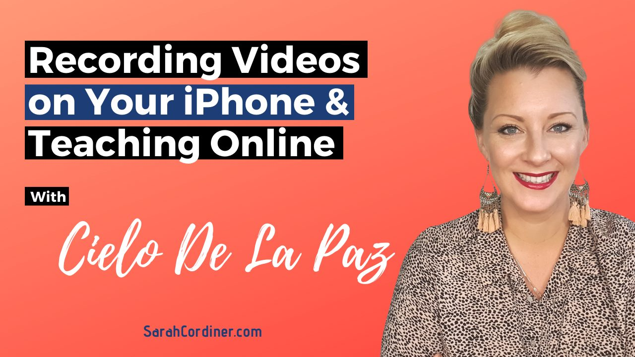 Recording Videos on Your iPhone & Teaching Online - with Cielo De La Paz