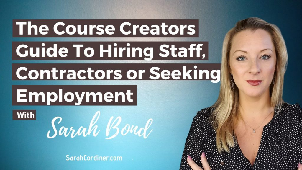 The Course Creators Guide To Hiring Staff, Contractors or Seeking Employment