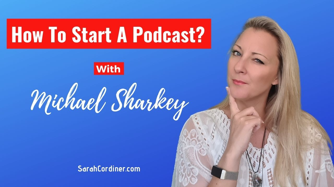 Ep 40 How To Start a Podcast with Michael Sharkey